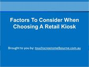 Factors To Consider When Choosing A Retail Kiosk