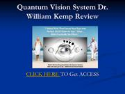 Quantum Vision System Dr. William Kemp Review