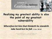 Cautiousness lsn 2 Realizing my greatest ability is also the point of