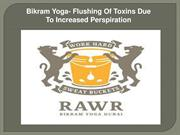 Bikram Yoga- Flushing Of Toxins Due To Increased Perspiration