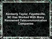 Kimberly Taylor, Fayetteville, NC Has Worked With Many Renowned Teleco