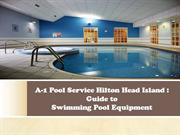 A-1 Pool Service Hilton Head Island - Learn About Swimming Pool Equipm