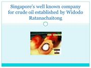 Singapore's well known company for crude oil established by Widodo Rat