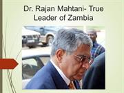 A True Leader for Zambia- Dr. Rajan Mahtani