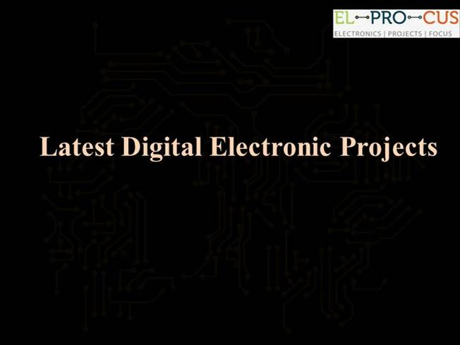 Latest Digital Electronic Projects |authorSTREAM