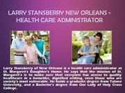 LARRY STANSBERRY NEW ORLEANS - HEALTH CARE ADMINISTRATOR_PPT