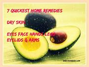 7 Quickest Home Remedies of Dry Skin :)