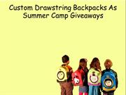Custom Drawstring Backpacks As Summer Camp Giveaways