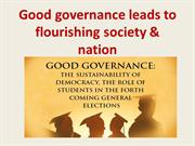 Good governance leads to flourishing society & nation-ppt