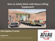07 How to safely work with Heavy Lifting Equipment