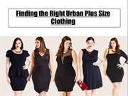 Finding the Right Urban Plus Size Clothing