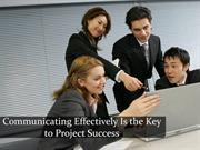 Communicating Effectively Is the Key to Project Success