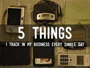 5 things I track in my business every single day