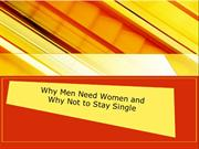 Why Men Need Women and Why Not to Stay Single