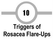 10 Rosacea Flare-Up Triggers