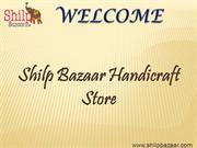 Shilp Bazaar -The largest marketplace for all handcrafted