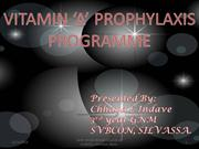 Vitamin A prophylaxis and prophylaxis against nutritional anaemia