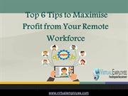 Top 6 Tips to Maximise Profit from Your Remote Workforce