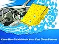 Know How to Maintain Your Cars Clean Forever