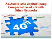 XL Axiata Axis Capital Group Compares Use of 4G with Other Networks