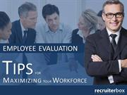 Employee Evaluation Tips for Maximizing Your Workforce