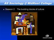 AS Sociology Session 3 Building blocks of culture