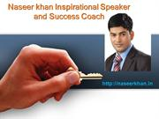 Naseer Khan| Best inspirational speaker