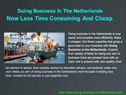 Doing Business In The Netherlands Now Less Time Consuming And Cheap