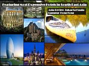 Featuring Most Expensive Hotels in South East Asia
