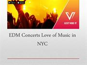 EDM Concerts Love of Music in NYC