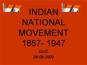 INDIAN NATIONAL MOVEMENT 1857- 1947