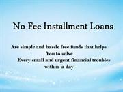 Solve Your Fiscal Issue with No Upfront Fee Requirement