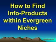 How to Find Info-Products within Evergreen Niches