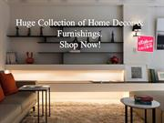 Huge Collection of Home Decor & Furnishings.Shop Now