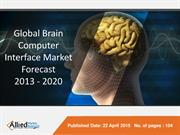 Brain Computer Interface Market Forecast 2013 - 2020