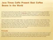 Java  Times  Caffe  Present  Best  Coffee Beans  in  the World