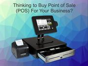 Thinking to Buy Point of Sale (POS) For Your Business?