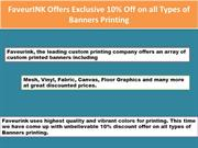 FaveurINK Offers Exclusive 10% Off on all Types of Banners Printing