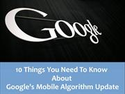 Things You Need To Know About Google's Mobile Algorithm Update
