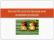 Kernel Oil and its famous and available products