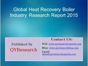 Global Heat Recovery Boiler Market 2015 Industry Trend, Analysis, Surv
