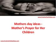 Mothers day ideas - Mother's Prayer for Her Children