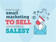 How to Use Email Marketing to Sell without Being Salesy