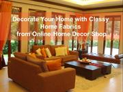 Decorate Your Home with Classy Home fabrics