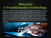 Mtweeter_ A Transformative Technology