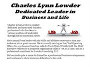Charles Lynn Lowder Dedicated Leader in Business and Life