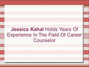 Jessica Kahal Holds Years Of Exp. In The Field Of Career Counselor