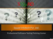 Squad Infotech- Software Testing Training