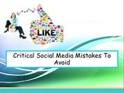 Critical Social Media Mistakes To Avoid