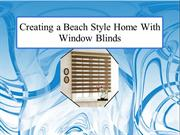 Creating a Beach Style Home With Window Blinds